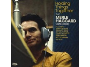 VARIOUS ARTISTS - Holding Things Together - The Merle Haggard Songbook (CD)
