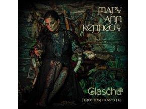 MARY ANN KENNEDY - Glaschu - Songs Of The Glasgow Gaidhealtachd (CD)