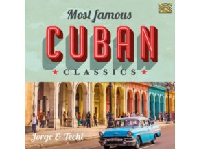 JORGE & TECHI - Most Famous Cuban Classics (CD)