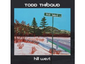 TODD THIBAUD - Hill West (CD)