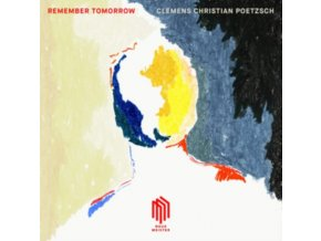 CLEMENS CHRISTIAN POETZSCH - Remember Tomorrow (CD)