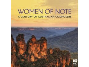 VARIOUS ARTISTS - Women Of Note: A Century Of Australian Composers (CD)