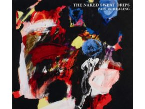 NAKED SWEAT DRIPS - Pain In Healing (CD)