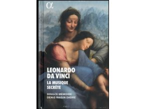 DOULCE MEMOIRE / DENIS RAISIN DADRE - Leonardo Da Vinci: La Musique Secrete (CD + Book)