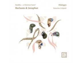 DIALOGOS / KATARINA LIVLJANIC - Barlaam & Josaphat: Buddha - A Christian Saint? (CD)
