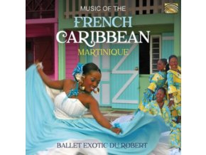 BALLET EXOTIC DU ROBERT - Music Of The French Caribbean - Martinique (CD)