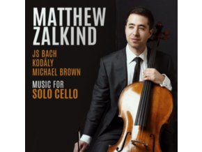MATTHEW ZALKIND - Music For Solo Cello By J.S. Bach. Michael Brown And Zoltan Kodaly (CD)