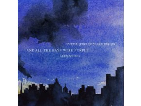 BAGG / DIONNE / BENNARDO - Alex Weiser: And All The Days Were Purple (CD)