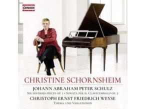 CHRISTINE SCHORNSHEIM - Johann Abraham Peter Schulz: Six Diverses Pieces. Op. 1 / Sonata Per Il Clavicembalo. Op. 2 / Christoph Ernst Friedrich Weyse: Thema Und Variationen (CD)