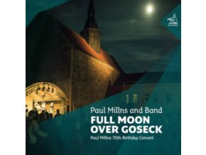 PAUL MILLNS - Full Moon Over Goseck (Paul Millns 70Th Birthday Concert) (CD)