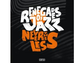 RENEGADES OF JAZZ - Nevertheless (CD)