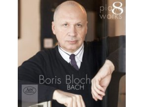 BORIS BLOCH - Johann Sebastian Bach: Piano Works Volume 8 (CD)