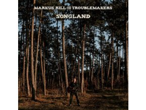 MARKUS RILL & THE TROUBLEMAKERS - Songland (CD)