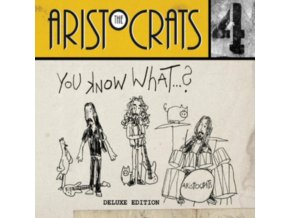 ARISTOCRATS - You Know What...? (CD + DVD)