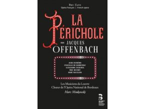 LES MUSICIENS DU LOUVRE / MARC MINKOWSKI / CHOEUR DE LOPERA NATIONAL DE BORDEAUX - Offenbach: La Perichole (CD + Book)