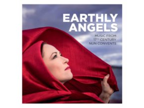 EARTHLY ANGELS / DAHLBACK - Earthly Angels: Music From 17Th Century Nun Convents (CD)