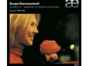 LAURA MIKKOLA - Sergei Rachmaninoff: Sonata No. 2 / Variations On A Theme Of Chopin (CD)