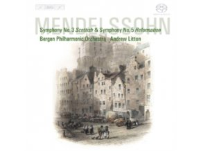 BERGEN PO / LITTON - Felix Mendelssohn: Symphony No. 3 / Symphony No. 5 (SACD)