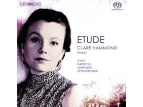 CLARE HAMMOND - Clare Hammond: Etude (SACD)