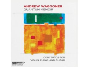 SEATTLE MODERN ORCHESTRA - Andrew Waggoner: Quantum Memoir - Concertos For Violin. Piano. And Guitar (CD)