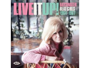 VARIOUS ARTISTS - Live It Up! Bayswater Beat Girls 1964-1967 (CD)
