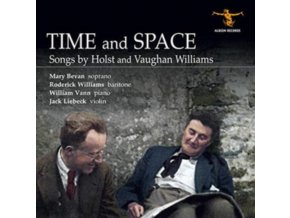 RODERICK WILLIAMS / MARY BEVAN / JACK LIEBECK / WILLIAM VANN - Time And Space: Songs By Holst And Vaughan Williams (CD)