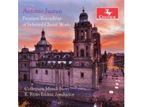 COLLEGIUM MUNDI NOVI - Antonio Juanas: Premiere Recordings Of Selected Choral Works (CD)