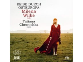 MILENA WILKE / TATIANA CHERNICHKA - Journey Through Eastern Europe (SACD)