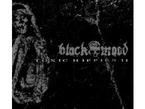 BLACK MOOD - Toxic Hippies II EP (CD)