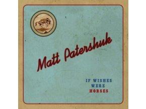 MATT PATERSHUK - If Wishes Were Horses (CD)