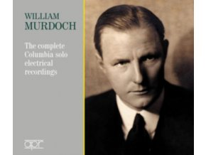 WILLIAM MURDOCH - William Murdoch: The Complete Columbia Solo Electrical Recordings (1925-1931) (CD)