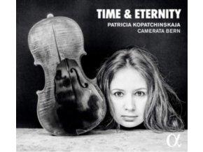 PATRICIA KOPATCHINSKAJA / CAMERATA BERN - Time & Eternity (CD)