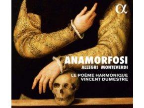 LE POEME HARMONIQUE / VINCENT DUMESTRE - Claudio Monteverdi / Gregorio Allegri - Anamorfosi (CD)