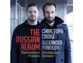 CHRISTOPH CROISE / ALEXANDER PANFILOV - The Russian Album: Cello Sonatas By Rachmaninov. Shostakovic (CD)