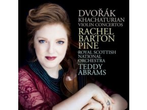 RACHEL BARTON PINE / TEDDY ABRAMS / ROYAL SCOTTISH NATIONAL ORCHESTRA - Dvorak. Khachaturian Violin Concertos (CD)