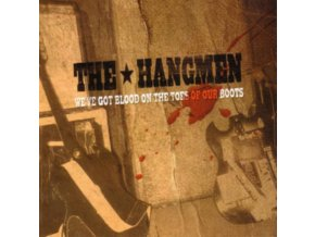 HANGMEN - Weve Got The Blood On The Toes Of Our (CD)