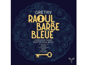 ORKESTER NORD / MARTIN WAHLBERG / CHANTAL SANTON-JEFFERY / FRANCOIS ROUGIER - Gretry: Raoul Barbe Bleue (CD)