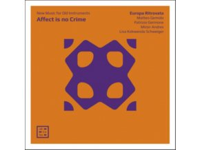 EUROPA RITROVATA - Affect Is No Crime. New Music For Old Instruments (CD)