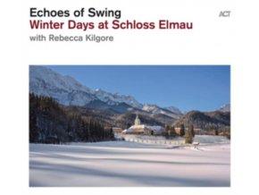 ECHOES OF SWING & REBECCA KILGORE - Winter Days At Schloss Elmau (CD)