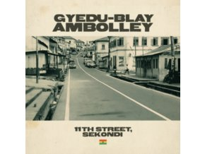 GYEDU-BLAY AMBOLLEY - 11Th Street. Sekondi (CD)