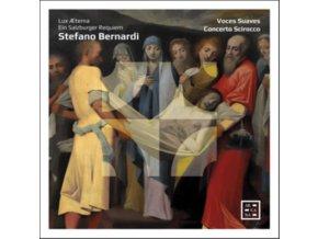 CONCERTO SCIROCCO / VOCES SUAVES - Bernardi: Lux Aterna. Ein Salzburger Requiem (CD)