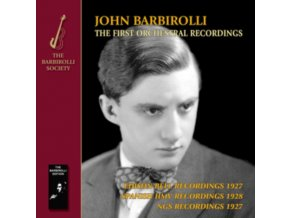 JOHN BARBIROLLI / VARIOUS ORCHESTRAS - The First Orchestral Recordings. Music By Wagner / Elgar / Delius / Debussy (CD)