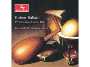 RICHARD KOLB - Robert Ballard: Premier Livre De Luth. 1611 (CD)