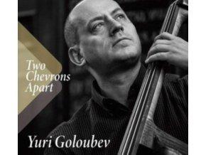 YURI GOLOUBEV - Two Chevrons Apart (CD)