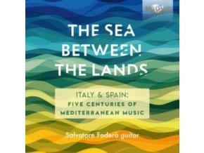 SALVATORE FODERA - The Sea Between The Lands: Italy & Spain - Five Centuries Of Mediterranean Music By Ambrosio. Mudarra. D. Scarlatti (CD)