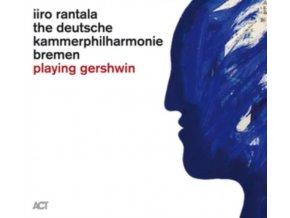IIRO RANTALA & THE DEUTSCHE KAMMERPHILHARMONIE BREMEN - Playing Gershwin (CD)