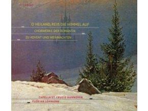 CAPELLA ST. CRUCIS HANNOVER / FLORIAN LOHMANN - O Heiland. Reiss Die Himmel Auf (CD)