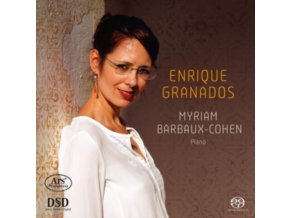 MYRIAM BARBAUX-COHEN - Enrique Granados - Works For Piano (SACD)