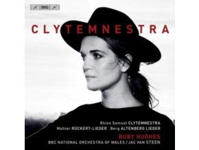 RUBY HUGHES / BBC NOW / STEEN - Rhian Samuel: Clytemnestra / Gustav Mahler: Ruckert-Lieder / Alban Berg: Altenberg Lieder (SACD)