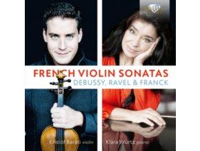 KRISTOF BARATI / KLARA WURTZ - Debussy. Franck. Ravel: French Violin Sonatas (CD)